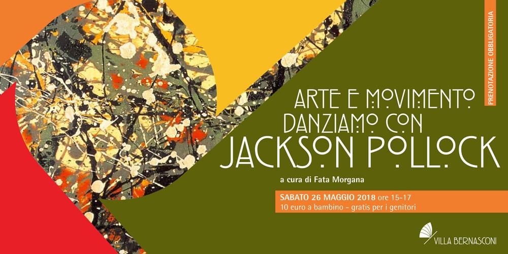 ARTE E MOVIMENTO DANZIAMO CON JACKSON POLLOCK