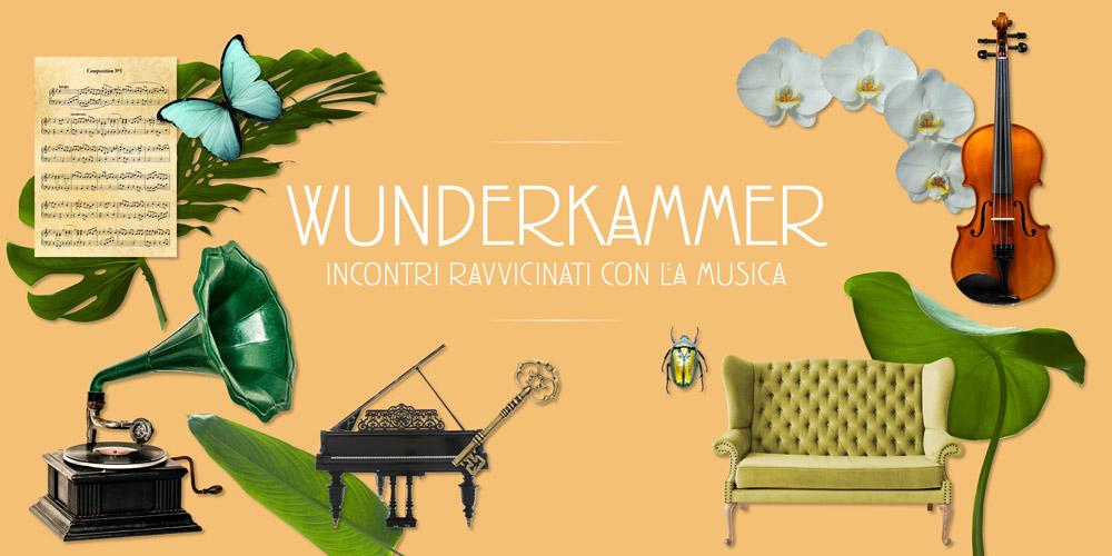 WunderKammer <br> Incontri ravvicinati con la musica