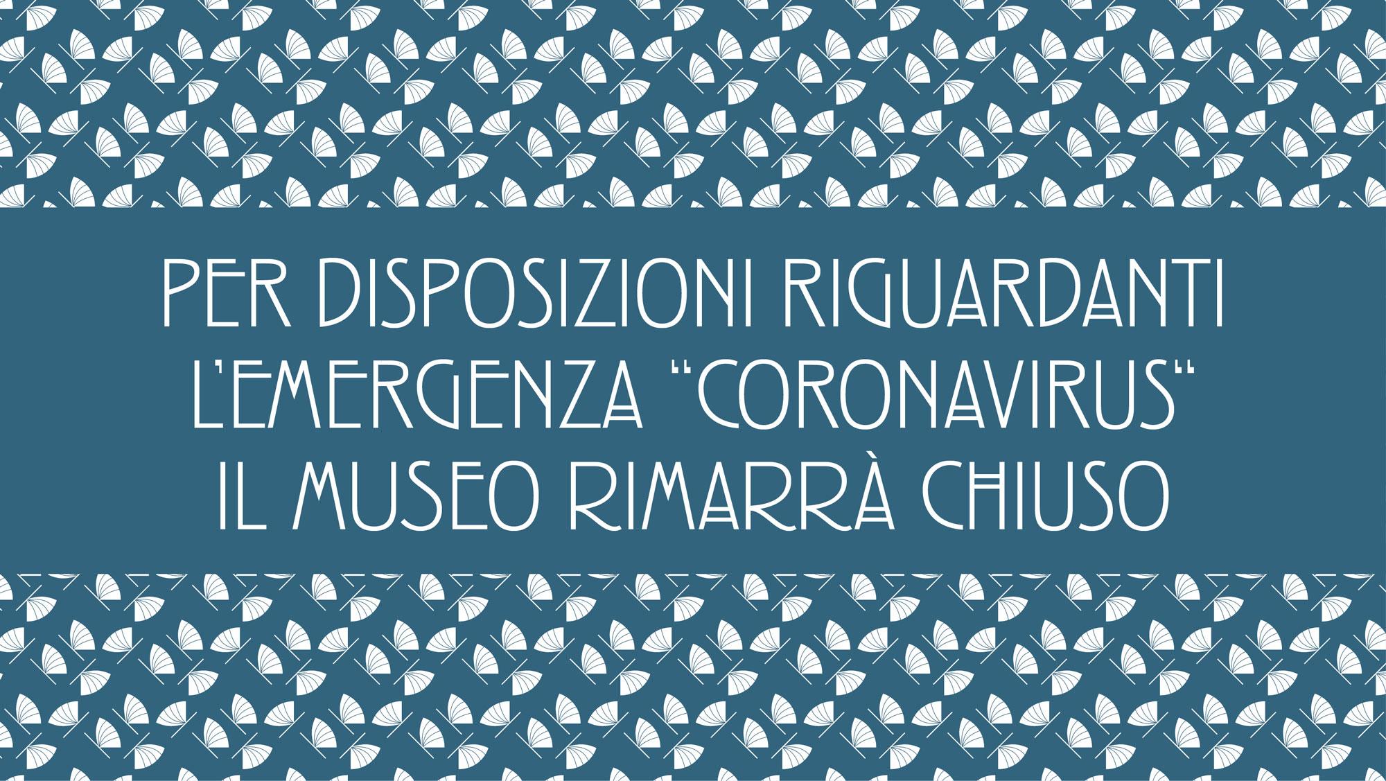 IL MUSEO E' CHIUSO TEMPORANEAMENTE