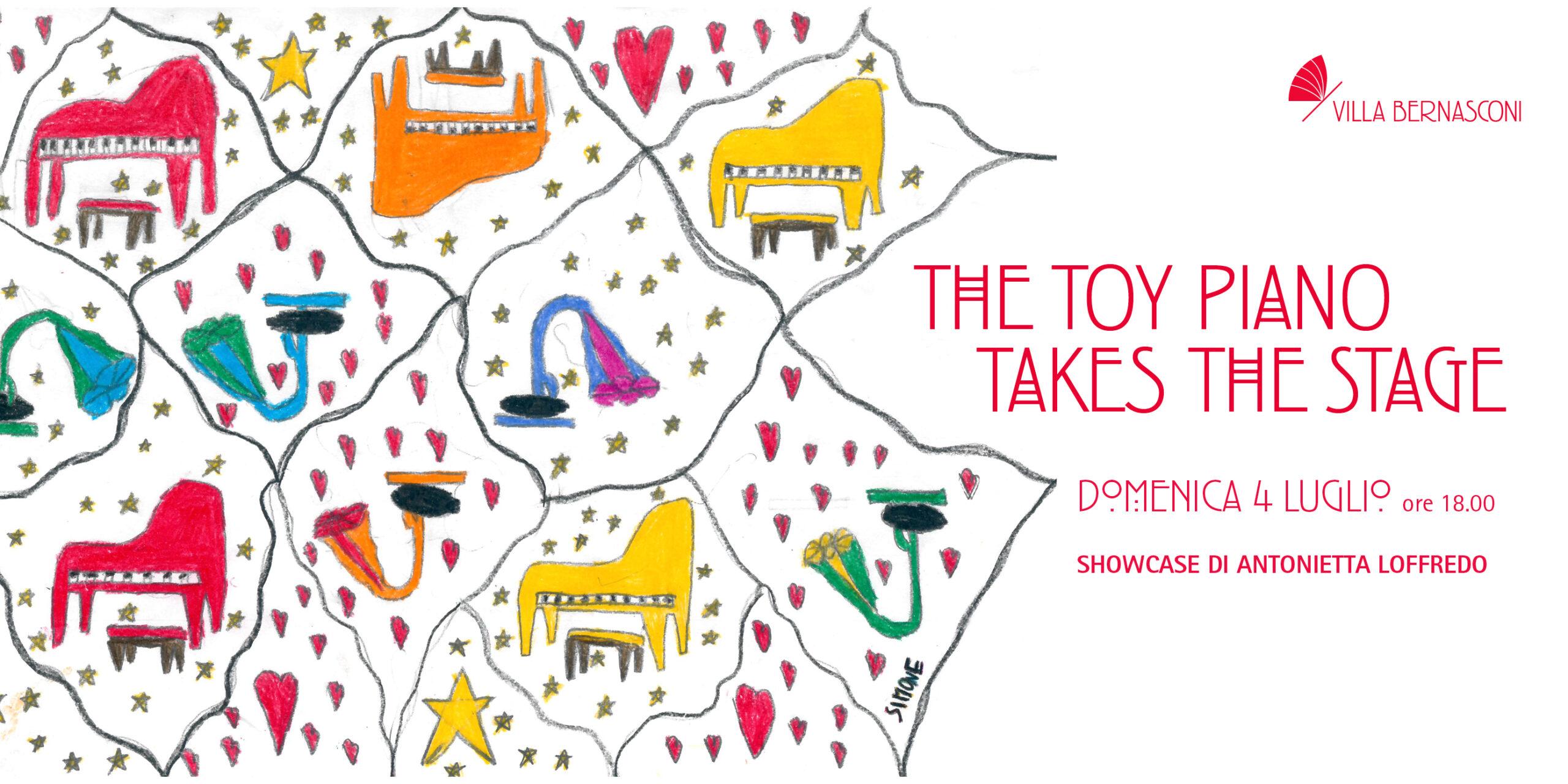 """""""THE TOY PIANO TAKES THE STAGE"""": SHOWCASE DI ANTONIETTA LOFFREDO"""