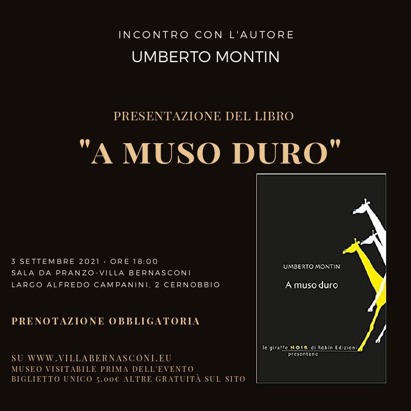 """UMBERTO MONTIN PRESENTA IL SUO LIBRO: UN'INDAGINE """"A MUSO DURO"""""""